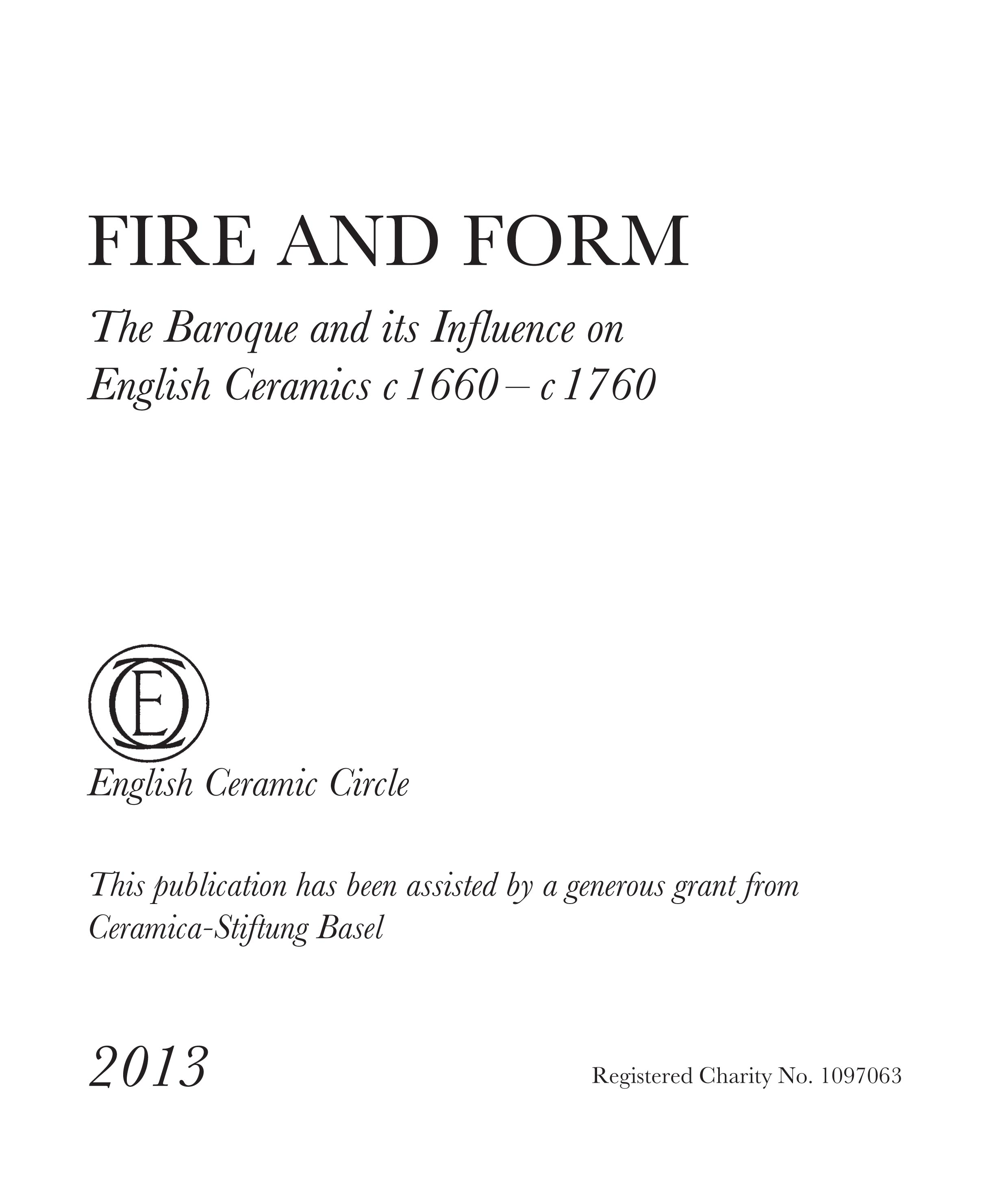 View Fire and Form - The Baroque and its influence on British Ceramics 1660-1760
