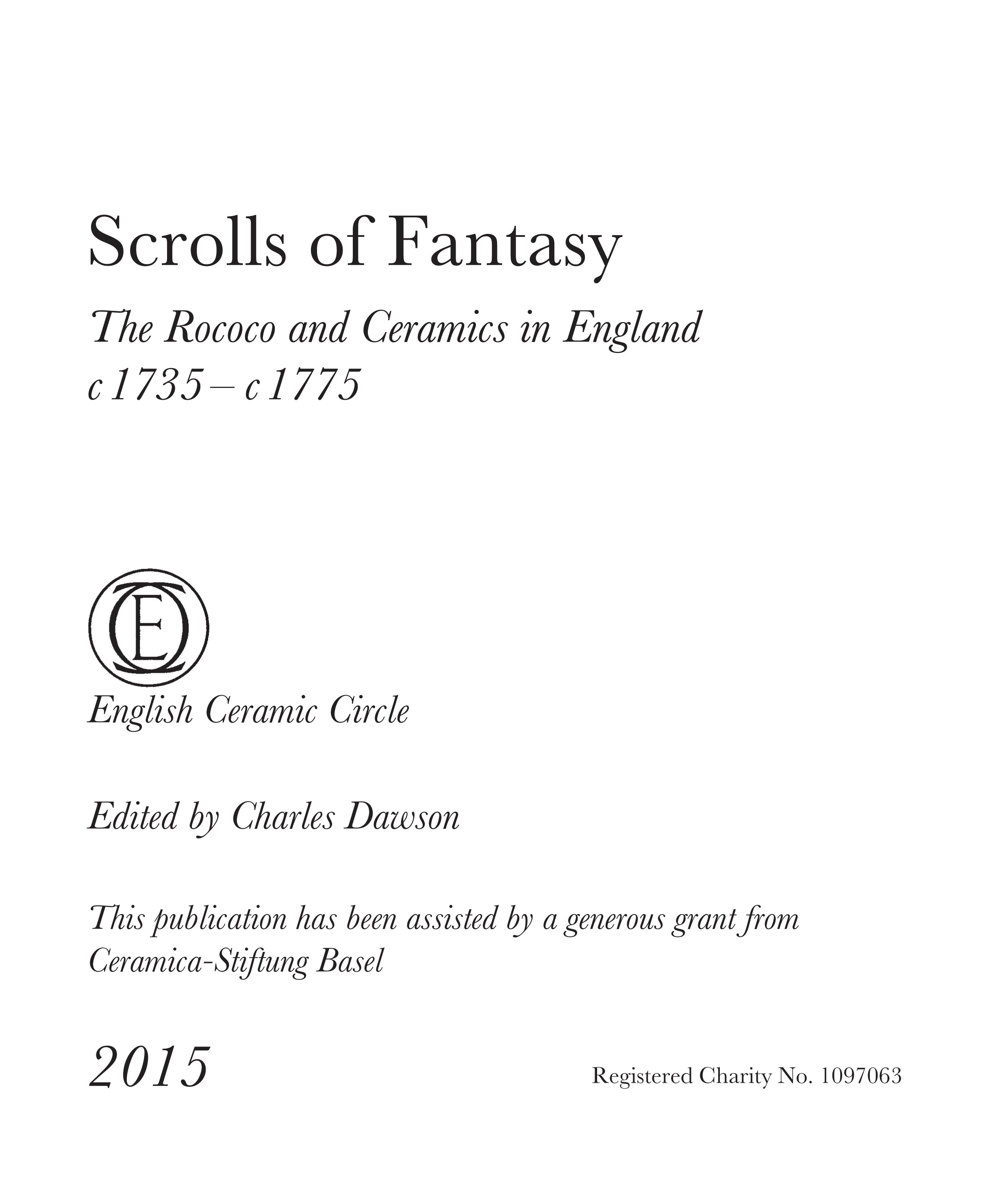 View Scrolls of Fantasy - The Rococo and its influence on Ceramics in England, c 1735-1775